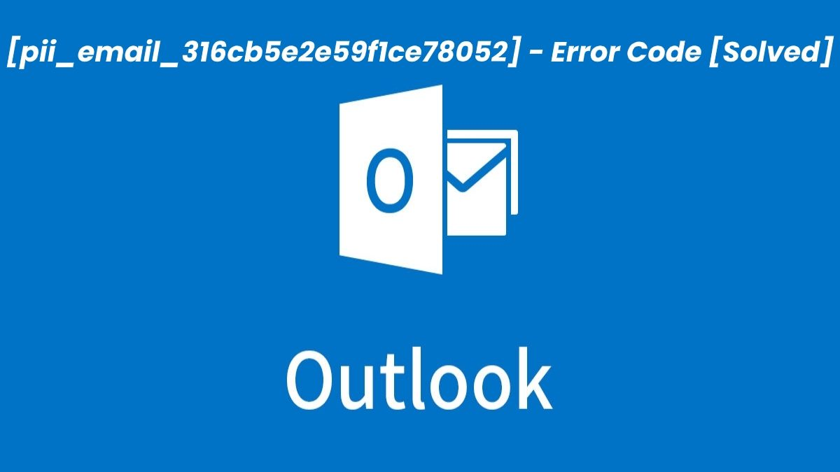 How To FIX [PII_EMAIL_A09AE663ED64D4128110] ERROR CODE IN MICROSOFT OUTLOOK 2021